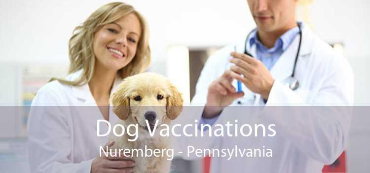 Dog Vaccinations Nuremberg - Pennsylvania
