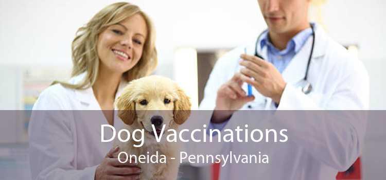 Dog Vaccinations Oneida - Pennsylvania