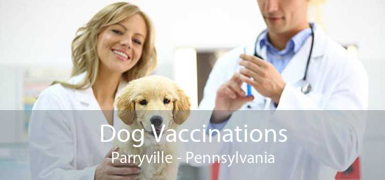 Dog Vaccinations Parryville - Pennsylvania