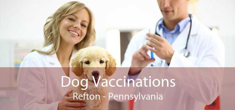 Dog Vaccinations Refton - Pennsylvania
