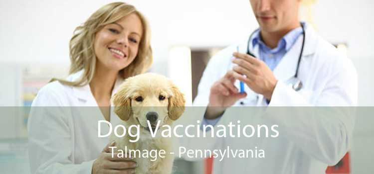 Dog Vaccinations Talmage - Pennsylvania